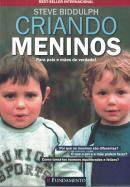 CRIANDO MENINOS - PARA PAIS E MAES DE VERDADE! - 3ª ED