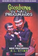 OS MAIS PROCURADOS 2 - O FILHO MAIS PROCURADO - GOOSEBUMPS