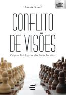CONFLITO DE VISOES - ORIGENS IDEOLOGICAS DAS LUTAS POLITICAS