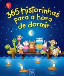 365 HISTORINHAS PARA A HORA DE DORMIR