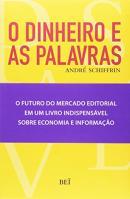 DINHEIRO E AS PALAVRAS, O