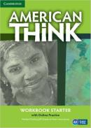 AMERICAN THINK STARTER WORKBOOK WITH ONLINE PRACTICE - 1ST ED