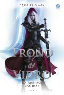 TRONO DE VIDRO 4 - RAINHA DAS SOMBRAS
