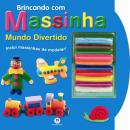 BRINCANDO COM MASSINHA - MUNDO DIVERTIDO