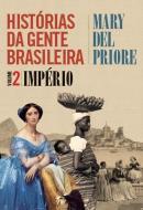 HISTORIAS DA GENTE BRASILEIRA - IMPERIO VOL2