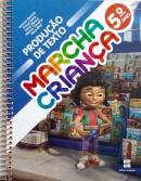 MARCHA CRIANCA - PRODUCAO DE TEXTO - 5º ANO - 2ª ED