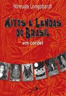 MITOS E LENDAS DO BRASIL EM CORDEL