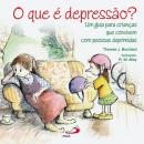 QUE E DEPRESSAO - UM GUIA PARA CRIANCAS QUE CONVIVEM COM PESSOAS DEPRIMIDAS, O