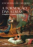 FORMACAO DAS ALMAS, A - O IMAGINARIO DA REPUBLICA NO BRASIL