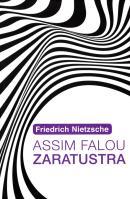 ASSIM FALOU ZARATUSTRA - UM LIVRO PARA TODOS E PARA NINGUEM