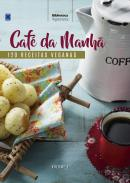 COLECAO VEGETARIANOS 1 - CAFE DA MANHA