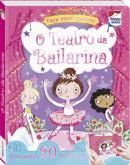 FACA E BRINQUE - TEATRO DA BAILARINA, O