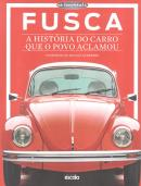 FUSCA - A HISTORIA DO CARRO QUE O POVO ACLAMOU