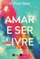 AMAR E SER LIVRE