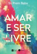 AMAR E SER LIVRE  - HAP - HARPERCOLLINS (CASA DOS LIVROS)