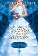 NOIVAS DA SEMANA 4 - SOLTEIRA ATE SABADO