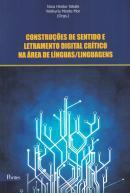 CONSTRUCOES DE SENTIDO E LETRAMENTO DIGITAL CRITICO NA AREA DE LINGUAS/LINGUAGENS