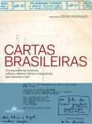 CARTAS BRASILEIRAS - CORRESPONDENCIAS HISTORICAS, POLITICAS, CELEBRES, HILARIAS E INESQUECIVEIS QUE MARCARAM O PAIS