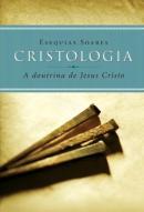 CRISTOLOGIA A DOUTRINA DE JESUS CRISTO