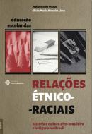 EDUCACAO ESCOLAR DAS RELACOES ETNICO-RACIAIS - HISTORIA E CULTURA AFRO-BRASILEIRA E INDIGENA NO BRASIL
