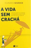 VIDA SEM CRACHA, A