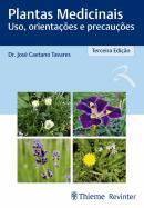 PLANTAS MEDICINAIS - USO, ORIENTACOES E PRECAUCOES - 3ª ED