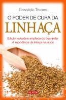 PODER DE CURA DA LINHACA, O - 2ª ED