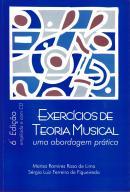EXERCICIOS DE TEORIA MUSICAL - UMA ABORDAGEM PRATICA - 6ª ED
