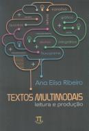TEXTOS MULTIMODAIS - LEITURA E PRODUCAO