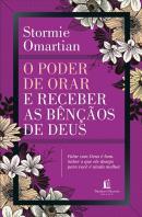PODER DE ORAR E RECEBER AS BENCAOS DE DEUS, O - 2ª ED