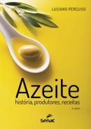 AZEITE - HISTORIA, PRODUTORES E RECEITAS - 5ª ED