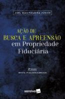 ACAO DE BUSCA E APREENSAO EM PROPRIEDADE FIDUCIARIA - 2ª ED