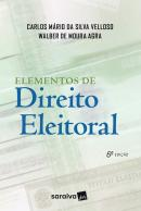 ELEMENTOS DE DIREITO ELEITORAL - 6ª ED