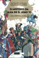 MISTERIO DA ILHA DE D. JOAO VI, O