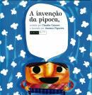 INVENCAO DA PIPOCA, A