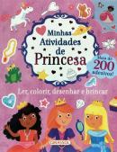MINHAS ATIVIDADES DE PRINCESA - LER, COLORIR, DESENHAR E BRINCAR  200 ADESIVOS