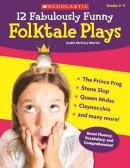 12 FABULOUSLY FUNNY FOLKTALE PLAYS