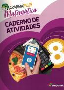 ARARIBA PLUS MATEMATICA - 8º ANO - CADERNO DE ATIVIDADES - 5ª ED