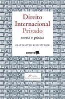 DIREITO INTERNACIONAL PRIVADO - TEORIA E PRATICA - 20ª ED