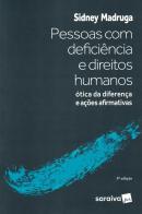PESSOAS COM DEFICIENCIA E DIREITOS HUMANOS - OTICA DA DIFERENCA E ACOES AFIRMATIVAS - 3ª ED