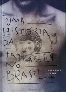 HISTORIA DA TATUAGEM NO BRASIL, UMA