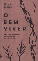 BEM VIVER, O - UMA OPORTUNIDADE PARA IMAGINAR OUTROS MUNDOS