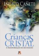 CRIANCAS CRISTAL - A TRANSFORMACAO DO SER HUMANO - 6ª ED.