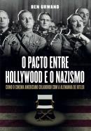 PACTO ENTRE HOLLYWOOD E O NAZISMO, O - TESTEMUNHOS 1951-2000 - 2ª ED