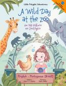 LITTLE POLYGLOT ADVENTURES - VOL. 2 - A WILD DAY AT THE ZOO - UM DIA MALUCO NO ZOOLOGICO - BILINGUAL ENGLISH AND PORTUGUESE - BRAZIL EDITION