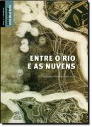 ENTRE O RIO E AS NUVENS - ALGUMAS HISTORIAS AFRICANAS