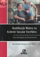 REABILITACAO MOTORA NO ACIDENTE VASCULAR ENCEFALICO