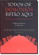 TODOS OS DEMONIOS ESTAO AQUI -  HISTORIA POR TRAS DA CRISE FINANCEIRA, A