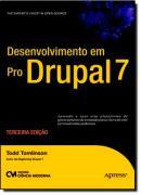 DESENVOLVIMENTO EM PRO DRUPAL 7 - 3º EDICAO