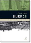 BELINDIA 2.0 - FABULAS E ENSAIOS SOBRE O PAIS DOS CONTRASTES
